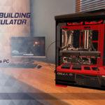 PC自作が出来るBuilding Simulatorをプレイしてみた
